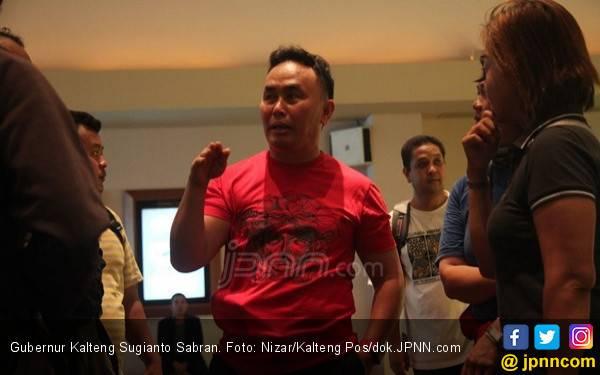 Sugianto Sabran Mengaku Mulai Mendapat Serangan - JPNN.com