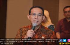 Ketua Komisi VII DPR: Menterinya Saja Sekalian Diganti - JPNN.com