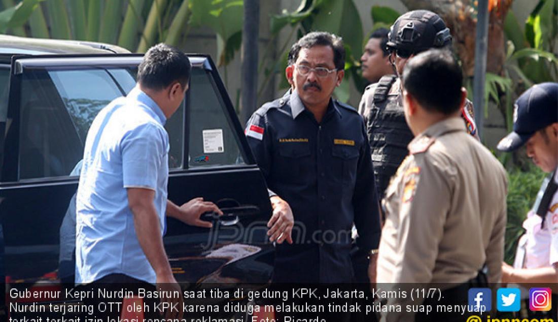 Gubernur Kepri Nurdin Basirun Tiba di KPK - JPNN.com