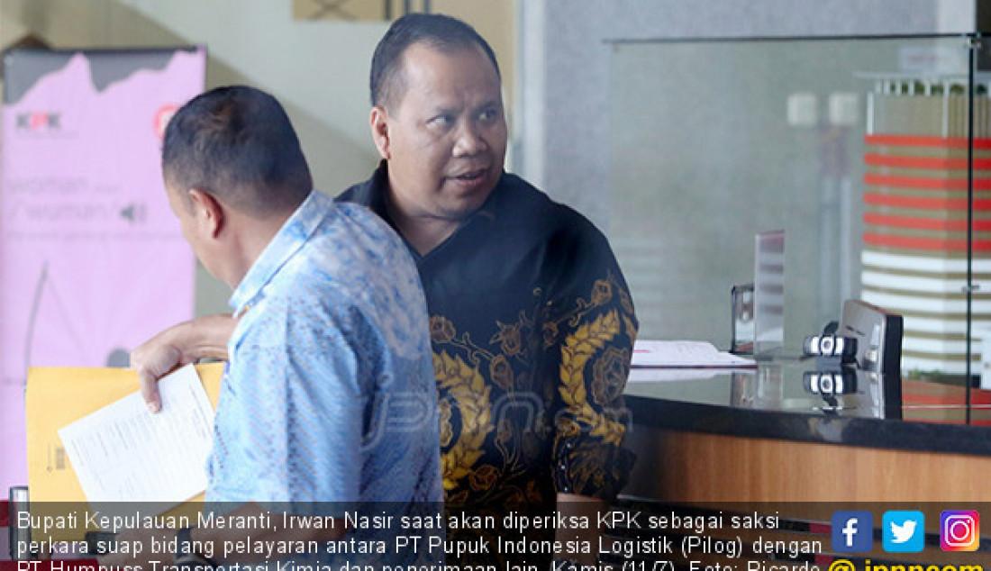 KPK Periksa Bupati Meranti Irwan Nasir - JPNN.com