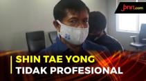 Shin Tae Yong Terlalu Banyak Bicara, Tidak Profesional, Padahal Gaji Sangat Besar - JPNN.com