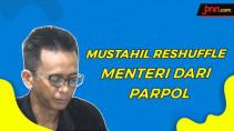 Sepertinya Pak Jokowi Belum Perlu Ganti Menteri dalam Waktu Dekat Ini - JPNN.com