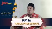 Berpuasa Secara Profesional, Bagaimana Caranya? - JPNN.com