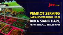 PBNU Kritik Pemkot Serang Soal Larangan Warung Nasi Buka Siang Hari - JPNN.com