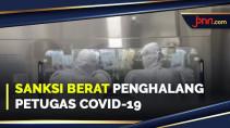 Catat! Halangi Petugas Covid-19 di Lapangan Bisa Kena Sanksi - JPNN.com