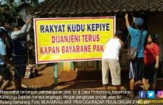 Lihat tuh, Warga Protes soal Ganti Rugi Lahan Tol Batang-Semarang - JPNN.com