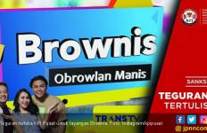 Gegara Nikita Mirzani, Program Brownis Dihentikan Sementara - JPNN.com