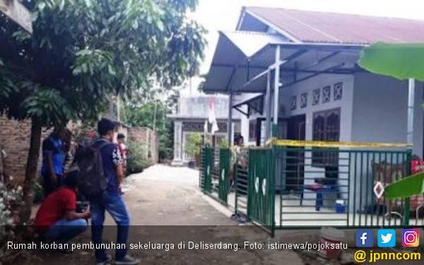 Dalang Pembunuhan Sekeluarga di Deliserdang adalah Tetangga - JPNN.com
