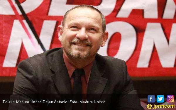 Bukan Teco, Madura United Pilih Dejan Antonic Jadi Pelatih - JPNN.com