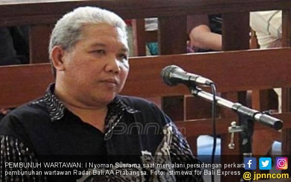 Ada Korting Hukuman dari Presiden untuk Pembunuh Wartawan di Bali - JPNN.com