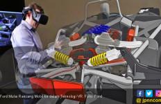 Ford Mulai Rancang Mobil ke dalam Teknologi VRWW - JPNN.com