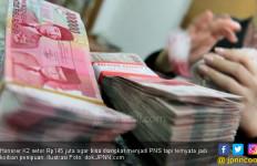 Pengin Banget jadi PNS, Honorer K2 Setor Rp 145 Juta - JPNN.com