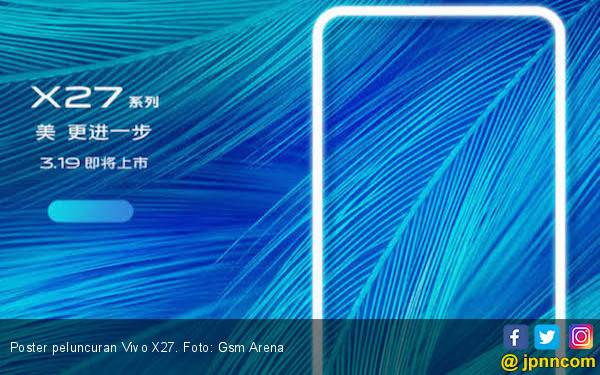 Catat! Vivo X27 Akan Diluncurkan Maret 2019 - JPNN.com
