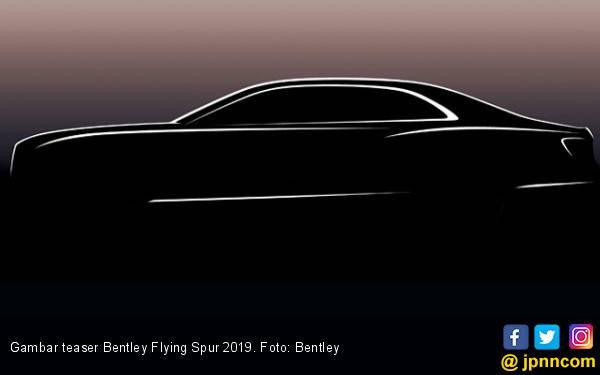Menunggu Interpretasi Baru Bentley Flying Spur 2019 - JPNN.com
