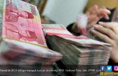 Saldo di Rekening Sejumlah Nasabah BCA Berkurang, Diduga Korban Skimming - JPNN.com