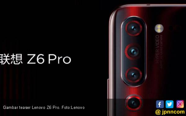 Lenovo Z6 Pro Digadang Miliki 4 Kamera Beresolusi 48 MP - JPNN.com