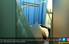 Ada Pasien Nekat Berindehoi di Rumah Sakit, Videonya Menyebar - JPNN.com