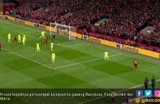 Barcelona Seperti Tim Bau Kencur Untuk Kasus Gol Keempat Liverpool - JPNN.com