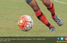 Kekuatan Tim Peserta Liga 2 2019 Masih Sulit Dipetakan - JPNN.com