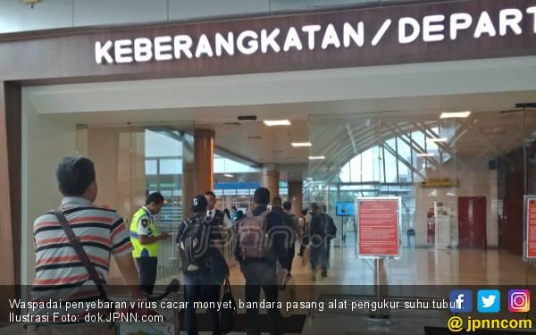 Cegah Penyebaran Cacar Monyet, Bandara Pasang Alat Pengukur Suhu - JPNN.com