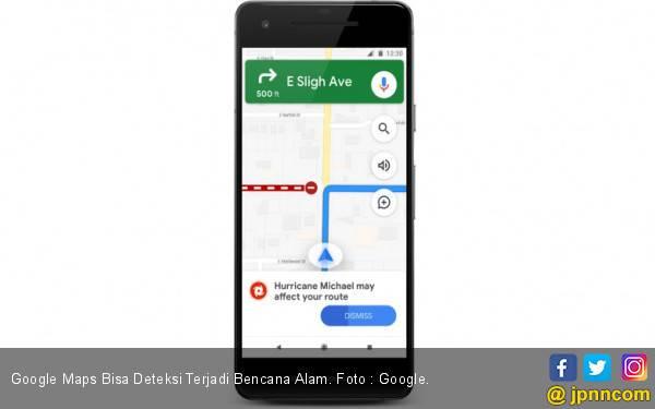 Google Maps Akan Beri Peringatan Saat Ada Potensi Bencana Alam - JPNN.com