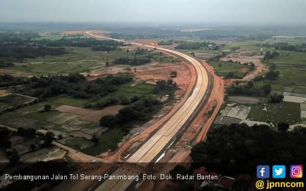 Pembangunan Tol Serang-Panimbang Tidak Sesuai Target - JPNN.com