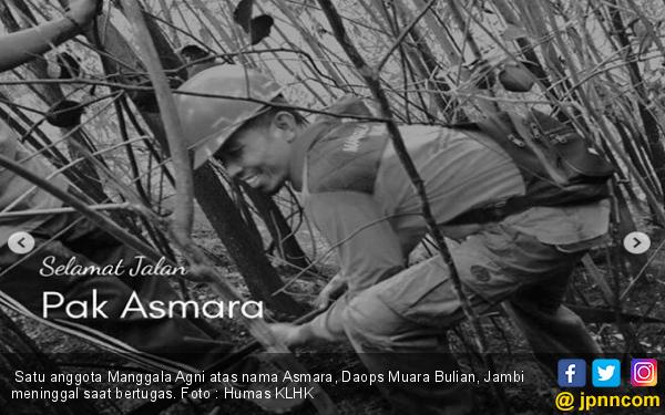 Menteri Siti Berduka, Anggota Manggala Agni Bertugas saat Padamkan Karhutla - JPNN.com
