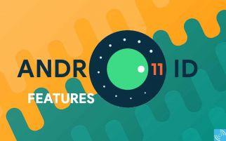Sembilan Fitur Baru di Android 11