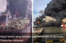 Kapal Tanker Meledak dan Terbakar di Belawan, 1 Orang Tewas, 22 Luka-luka - JPNN.com