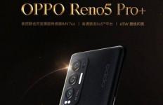 Oppo Reno5 Pro+ 5G Resmi Diluncurkan, Intip Harga dan Spesifikasi - JPNN.com