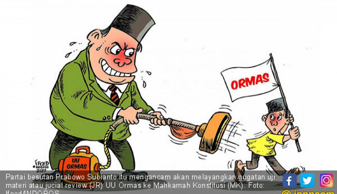 Partai besutan Prabowo Subianto itu mengancam akan melayangkan gugatan uji materi atau jucial review (JR) UU Ormas ke Mahkamah Konstitusi (MK). Foto: Ifoed/INDOPOS - JPNN.com