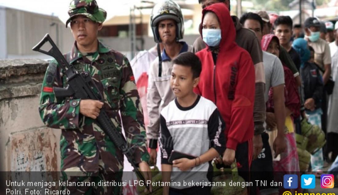 Untuk menjaga kelancaran distribusi LPG Pertamina bekerjasama dengan TNI dan Polri. Foto: Ricardo - JPNN.com
