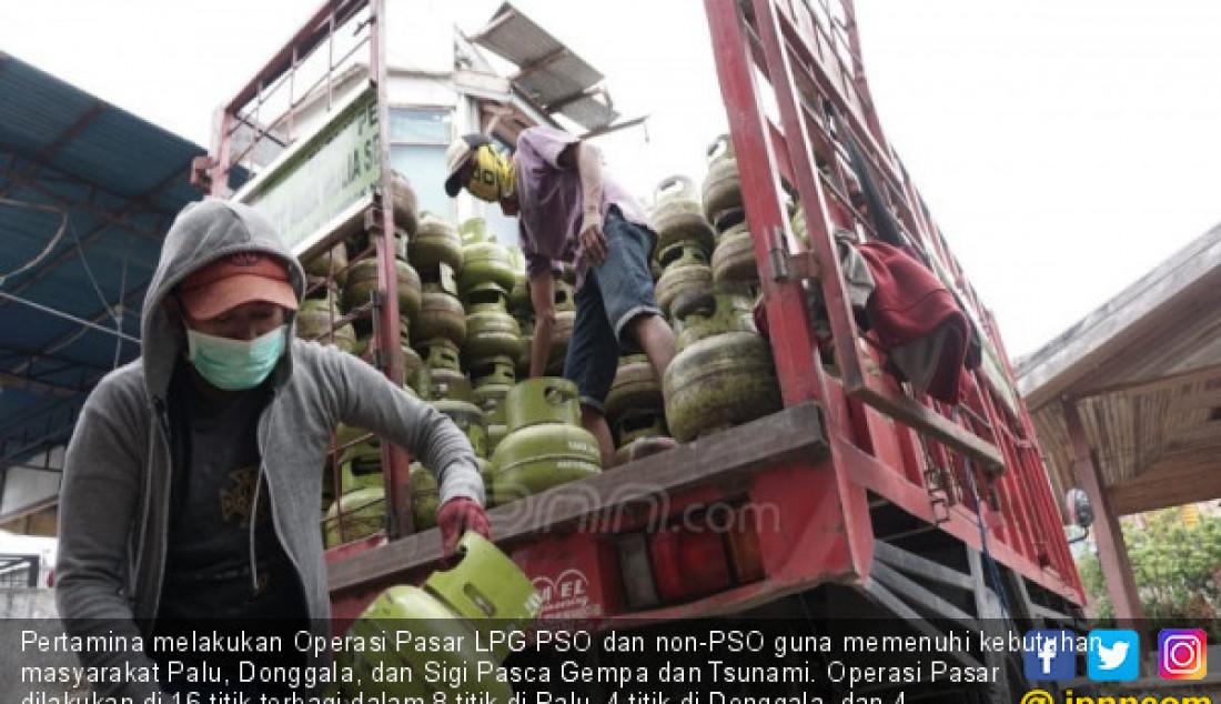 Pertamina melakukan Operasi Pasar LPG PSO dan non-PSO guna memenuhi kebutuhan masyarakat Palu, Donggala, dan Sigi Pasca Gempa dan Tsunami. Operasi Pasar dilakukan di 16 titik terbagi dalam 8 titik di Palu, 4 titik di Donggala, dan 4 titik di Sigi, Minggu (7/10). Foto: Ricardo - JPNN.com