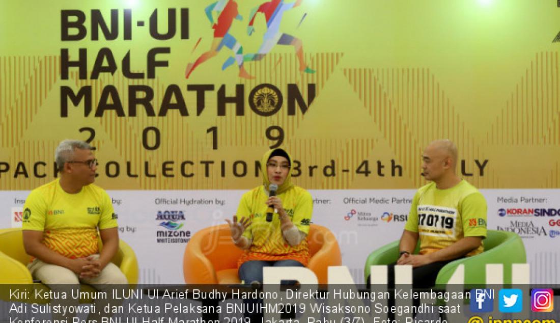 Kiri: Ketua Umum ILUNI UI Arief Budhy Hardono, Direktur Hubungan Kelembagaan BNI Adi Sulistyowati, dan Ketua Pelaksana BNIUIHM2019 Wisaksono Soegandhi saat Konferensi Pers BNI UI Half Marathon 2019, Jakarta, Rabu (3/7). Foto: Ricardo - JPNN.com
