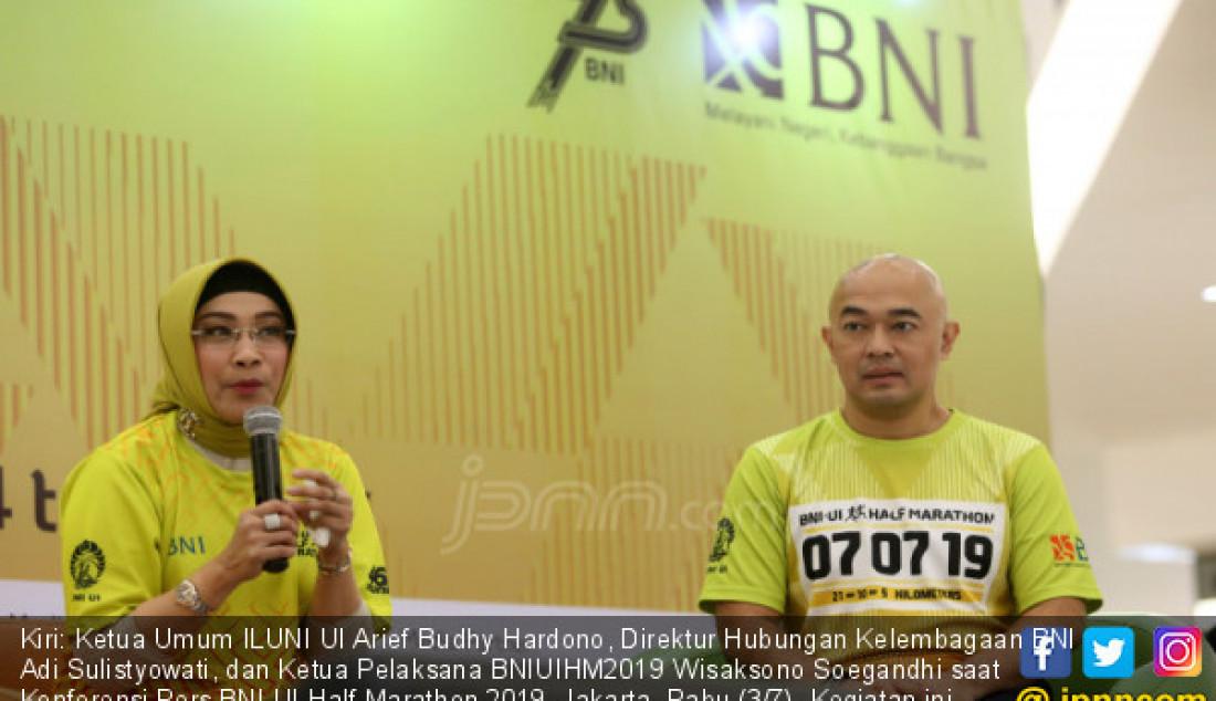 Kiri: Ketua Umum ILUNI UI Arief Budhy Hardono, Direktur Hubungan Kelembagaan BNI Adi Sulistyowati, dan Ketua Pelaksana BNIUIHM2019 Wisaksono Soegandhi saat Konferensi Pers BNI UI Half Marathon 2019, Jakarta, Rabu (3/7). Kegiatan ini dilaksanakan Minggu 7 Juni 2019 dan diikuti oleh 4.800 pelari. Foto: Ricardo - JPNN.com