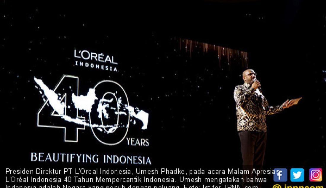 Presiden Direktur PT L'Oreal Indonesia, Umesh Phadke, pada acara Malam Apresiasi L'Oréal Indonesia 40 Tahun Mempercantik Indonesia. Umesh mengatakan bahwa Indonesia adalah Negara yang penuh dengan peluang. Foto: Ist for JPNN.com - JPNN.com