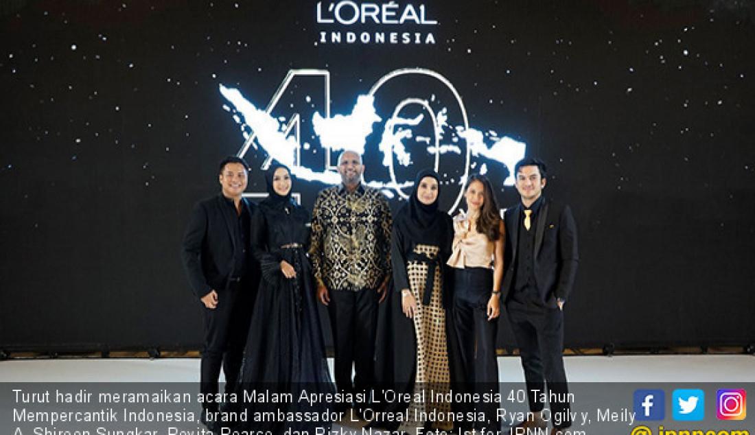Turut hadir meramaikan acara Malam Apresiasi L'Oreal Indonesia 40 Tahun Mempercantik Indonesia, brand ambassador L'Orreal Indonesia, Ryan Ogilvy, Meily A, Shireen Sungkar, Pevita Pearce, dan Rizky Nazar. Foto: Ist for JPNN.com - JPNN.com