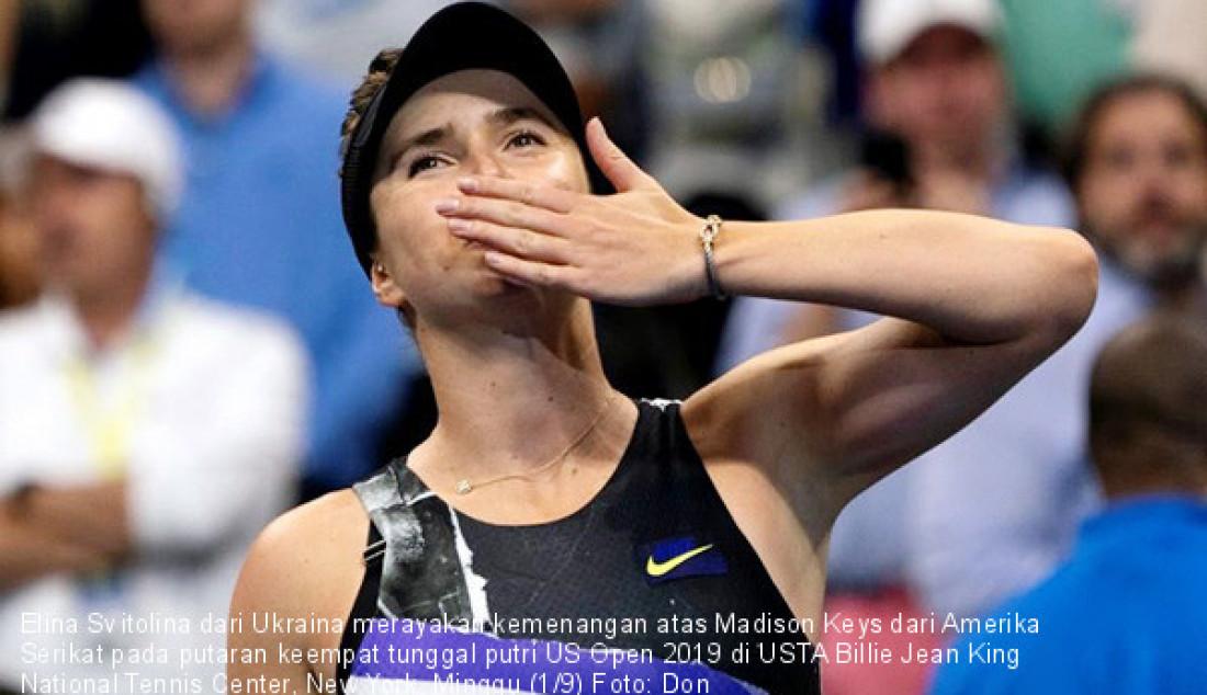 Elina Svitolina dari Ukraina merayakan kemenangan atas Madison Keys dari Amerika Serikat pada putaran keempat tunggal putri US Open 2019 di USTA Billie Jean King National Tennis Center, New York, Minggu (1/9) Foto: Don Emmert/AFP/Antara/JPNN.com - JPNN.com