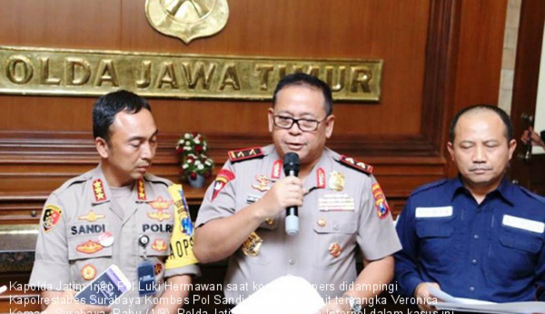 Kejar Veronica, Polda Jatim Gandeng Interpol - JPNN.com
