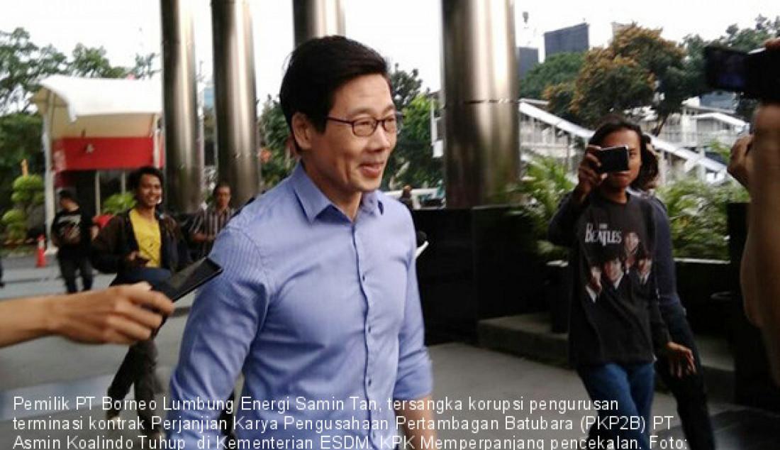 KPK Perpanjang Pencekalan Samin Tan - JPNN.com